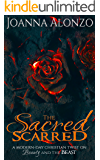The Sacred Scarred: A modern-day Christian twist on Beauty & the Beast (The Beautiful Broken Collection Book 1)