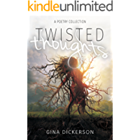 Twisted Thoughts: A Poetry Collection