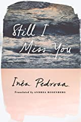 Still I Miss You Kindle Edition