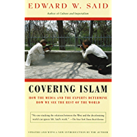 Covering Islam: How the Media and the Experts Determine How We See the Rest of the World (English Edition)