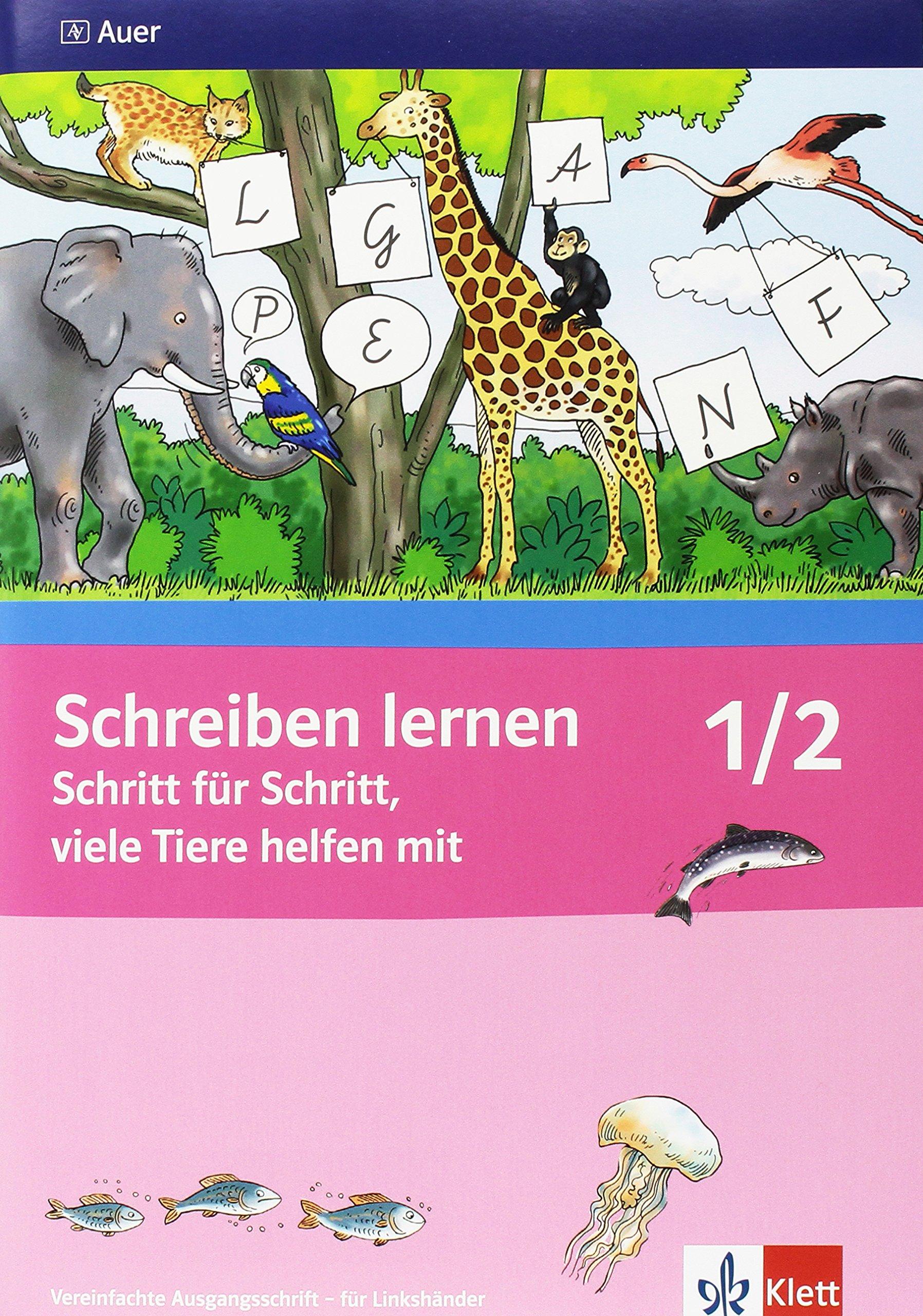 Schreiben lernen Schritt für Schritt, viele Tiere helfen mit, Neubearbeitung + 1./2. Jahrgangsstufe, Vereinfachte Ausgangsschrift für Linkshänder, 2 Bde.