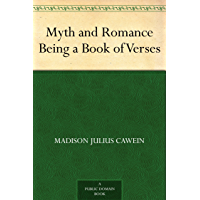 Myth and Romance Being a Book of Verses (English Edition)