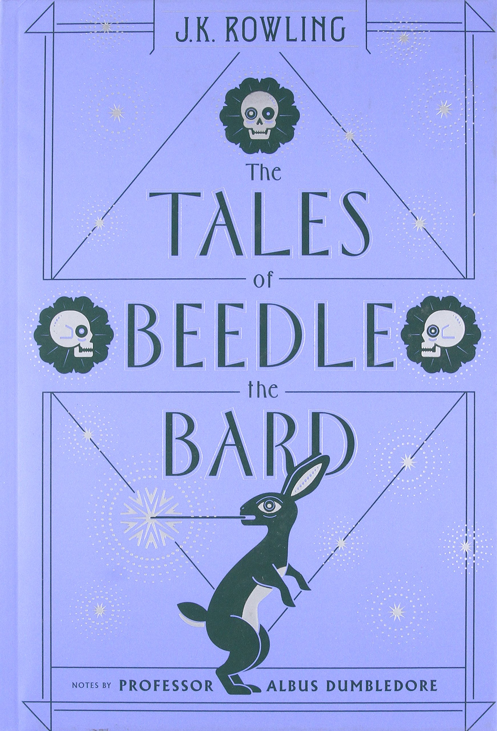 The Tales of Beedle the Bard (Harry Potter): J K  Rowling