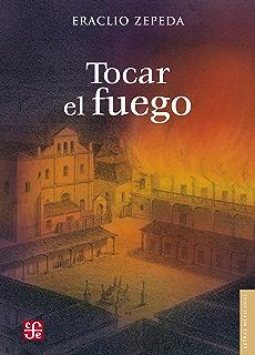 Tocar el fuego (Letras Mexicanas) (Spanish Edition)