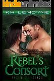Rebel's Consort (Phoenix Legends Book 1)