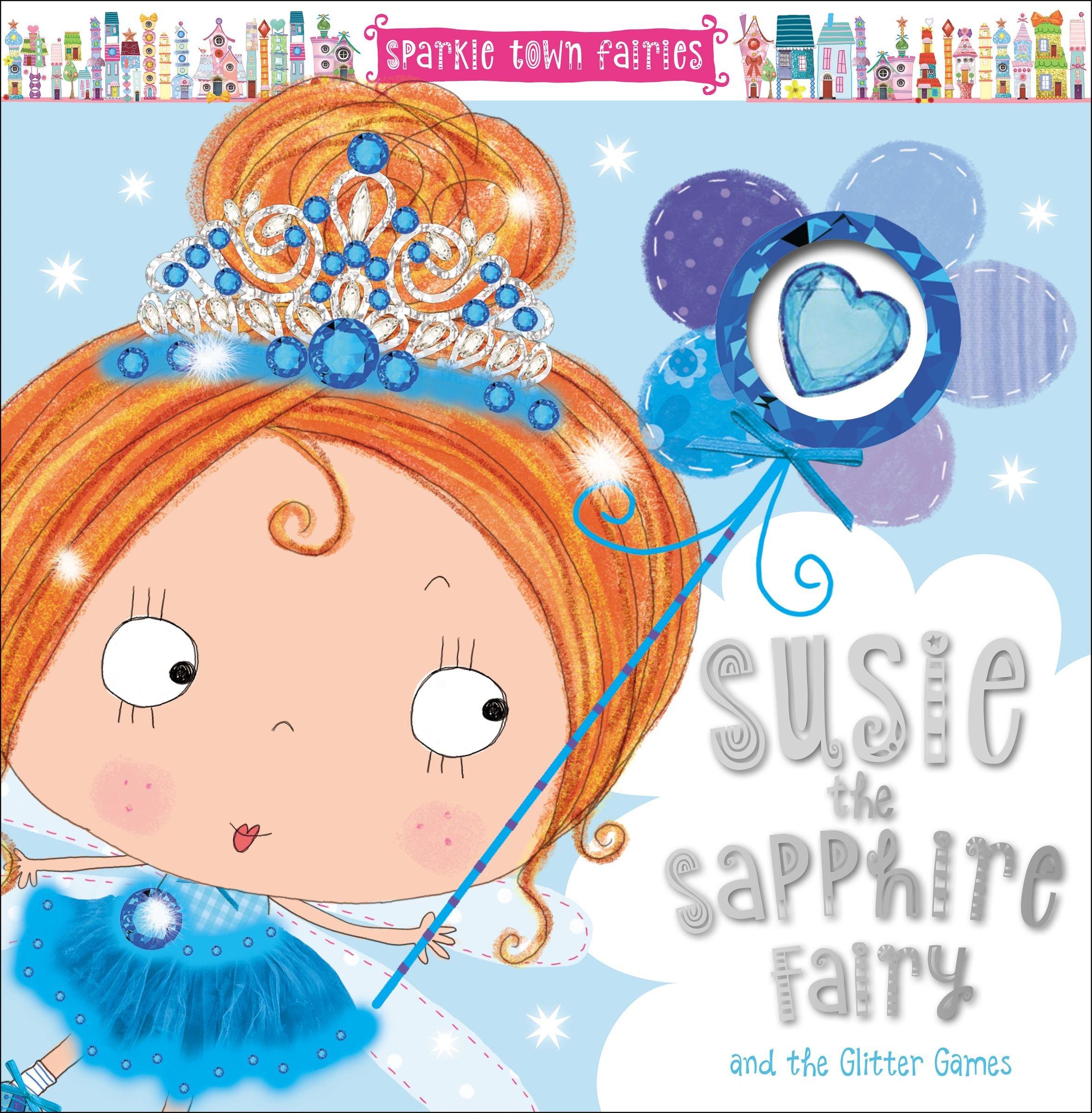 7a62b858791 Sparkle Town Fairies Susie the Sapphire Fairy  Amazon.co.uk  Thomas Nelson   Books