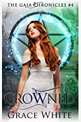 Crowned: A Reverse Harem Urban Fantasy Romance (The Gaia Chronicles Book 4) Kindle Edition