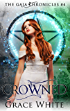 Crowned: A Reverse Harem Urban Fantasy Romance (The Gaia Chronicles Book 4)