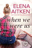 When We Were Us (Timber Creek Series Book 2)