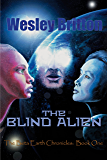 The Blind Alien. The Beta Earth Chronicles, Book One