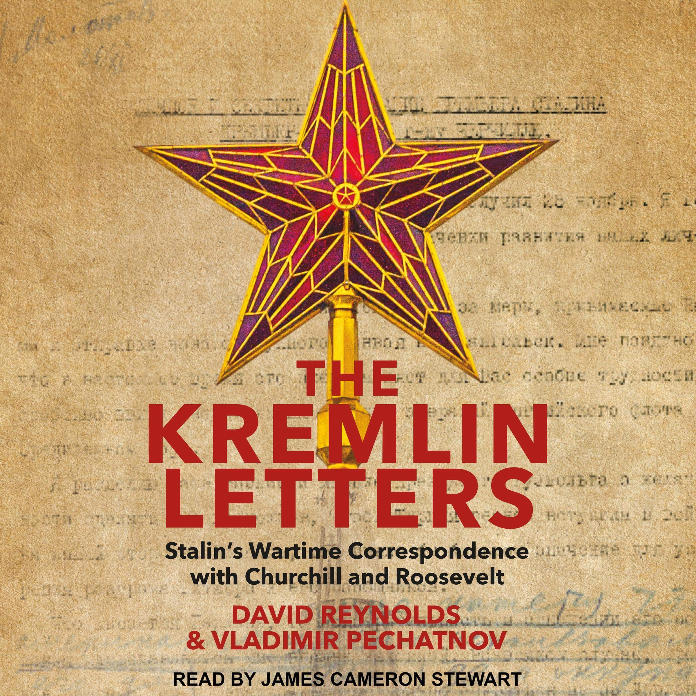 The Kremlin Letters  Stalin's Wartime Correspondence With Churchill And Roosevelt