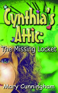 The Missing Locket (Cynthia's Attic Book 1)