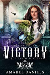Victory: Olde Earth Academy: Year Four Kindle Edition