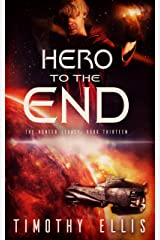 Hero to the End (The Hunter Legacy Book 13) Kindle Edition