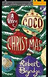 A Very Coco Christmas: A sparkling feel-good Christmas short story! (Coco Pinchard Series Book 4) (English Edition)