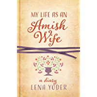 My Life as An Amish Wife (Plain Living)