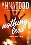 Nothing Less: A história de Landon - Livro II