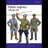 Polish Legions 1914–19 (Men-at-Arms Book 518)