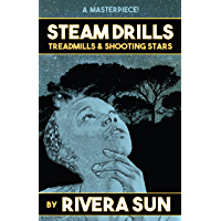 Steam Drills, Treadmills, and Shooting Stars -a story of our times- (Wealth, power, privilege and the ability to change…