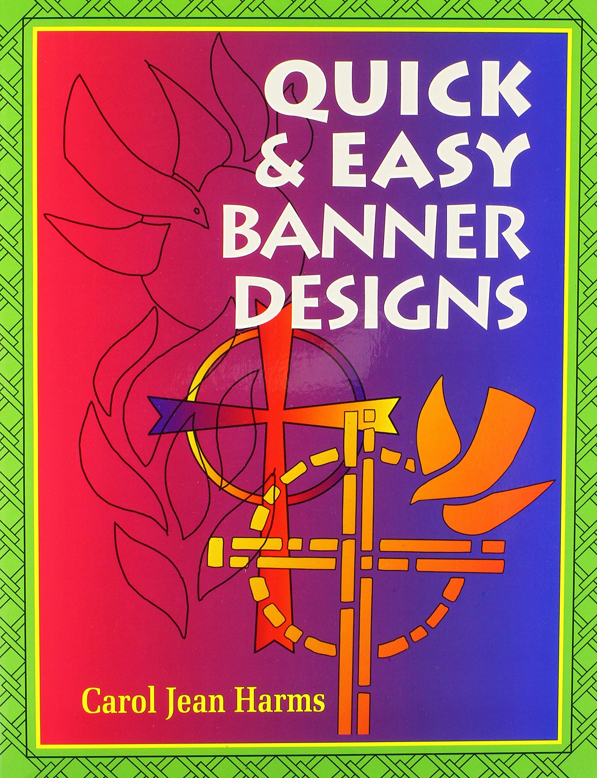 Quick & Easy Banner Designs: Carol Jean Harms: 9780570048428: Amazon ...