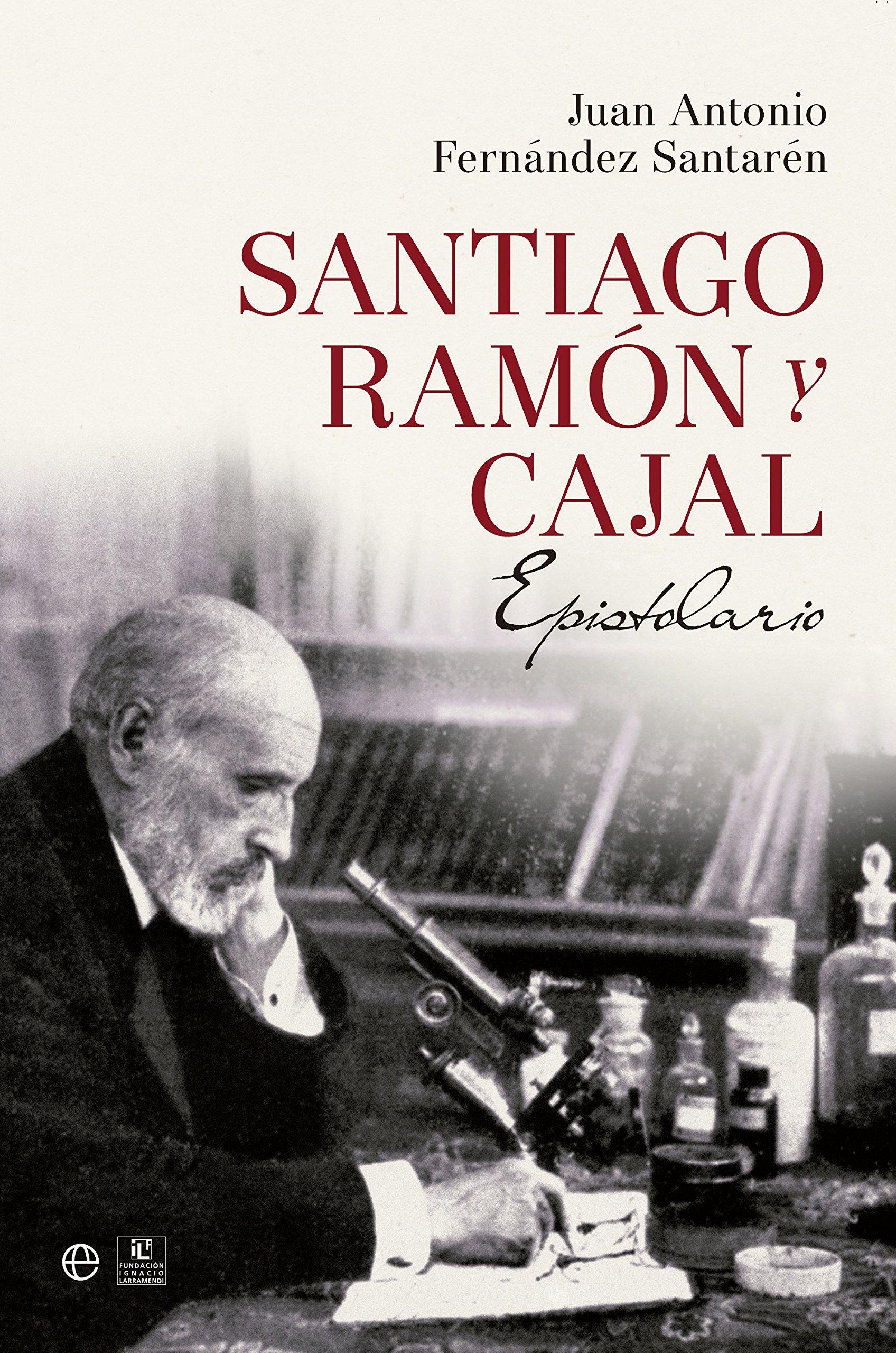 Santiago Ramón Y Cajal. Epistolario (Historia): Amazon.es ...