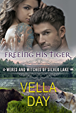 Freeing His Tiger: A Hot Paranormal Fantasy Saga (Weres and Witches of Silver Lake Book 6)