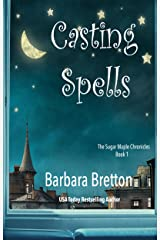 Casting Spells: The Sugar Maple Chronicles - Book 1 Kindle Edition
