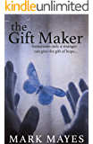 The Gift Maker: Spellbinding and beautifully written, impossible to put down