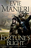 Fortune's Blight: The Shattered Kingdoms, Book Two