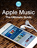 Apple Music: The Ultimate Guide: Everything you need to know about Apple Music, iTunes 12.2, and Music.app (iMore Ultimate Guides)