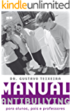 Manual antibullying: Para alunos, pais e professoes