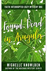 Found Dead in Arugula (Faith Interrupted, A Cozy Mystery Book 1) Kindle Edition