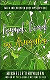 Found Dead in Arugula (Faith Interrupted, A Cozy Mystery Book 1)