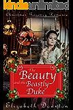 The Beauty and the Beastly Duke (A Christmas Regency Romance)