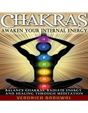 Chakras: Awaken Your Internal Energy - Balance Chakras, Radiate Energy and Healing Through Meditation