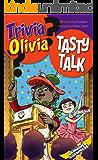 Tasty Talk (Trivia Olivia Book 6)