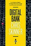 Digital Bank: La rivoluzione digitale nel sistema bancario: strategie e casi di successo nel mondo