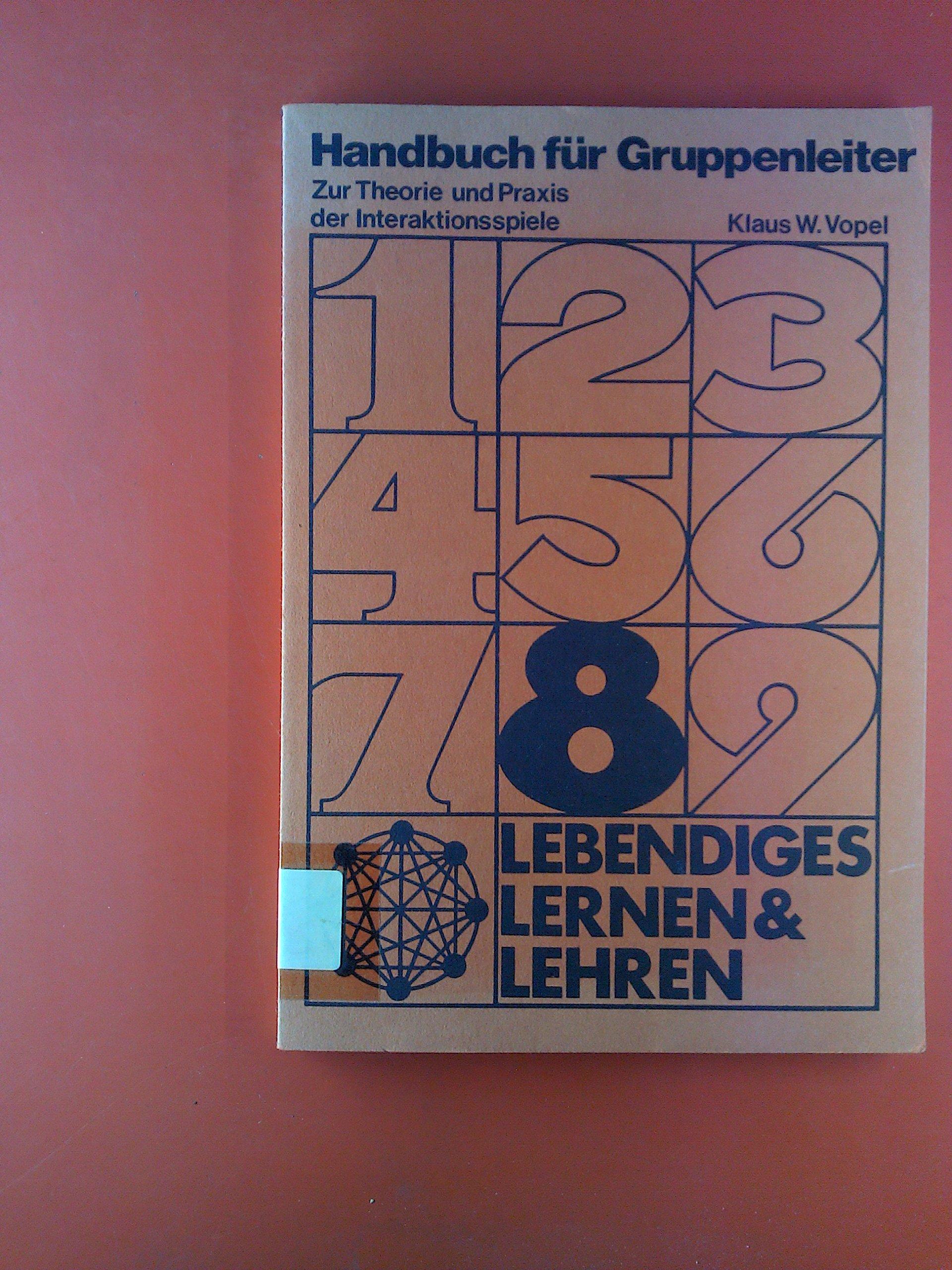 Handbuch Für Gruppenleiter. Zur Theorie Und Praxis Der Interaktionsspiele