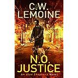 N.O. JUSTICE (The Alex Shepherd Series Book 3)