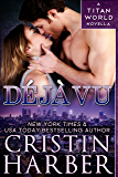 Deja Vu: A Titan World Romantic Suspense Novella