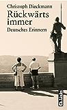 Rückwärts immer: Deutsches Erinnern – Erzählungen und Reportagen (Literarische Publizistik) (German Edition)