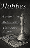 Hobbes: Leviathan, Behemoth, The Elements of Law & De Cive (English Edition)