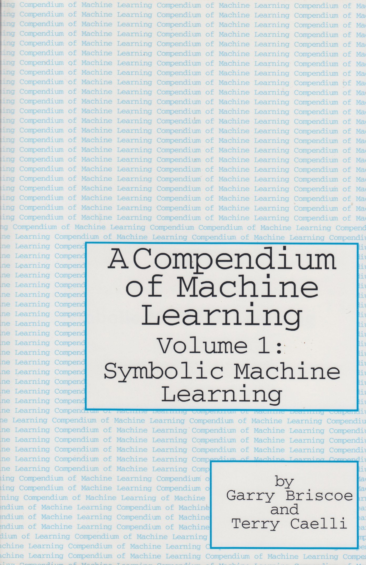 A Compendium Of Machine Learning Symbolic Learning V 1 Artificial