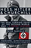 Hess, Hitler and Churchill: The Real Turning Point of the Second World War - A Secret History [Paperback] [Jan 01, 2012…