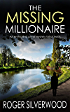 THE MISSING MILLIONAIRE an enthralling crime mystery full of twists (Yorkshire Murder Mysteries Book 8) (English Edition)