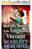 Sinfully Bound to the Enigmatic Viscount: A Steamy Historical Regency Romance Novel