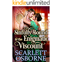 Sinfully Bound to the Enigmatic Viscount: A Steamy Historical Regency Romance Novel (English Edition)