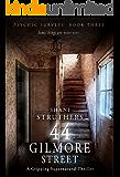 Psychic Surveys Book Three: 44 Gilmore Street: A Gripping Supernatural Thriller