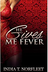 He Gives Me Fever Kindle Edition