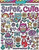 Notebook Doodles Super Cute: Coloring & Activity